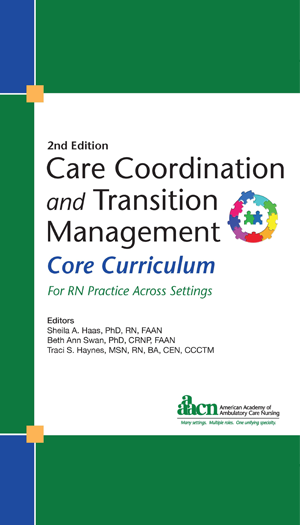 AAACN Care Coordination and Transition Management Core Curriculum for RN Practice Across Settings, 2nd Edition