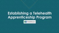 Establishing a Telehealth Apprenticeship Program