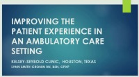 Improving the Patient Experience in an Ambulatory Care Setting