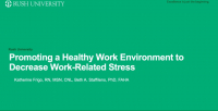Promoting a Healthy Work Environment to Decrease Work-Related Stress