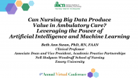 Can Nursing Big Data Produce Value in Ambulatory Care? Leveraging the Power of Artificial Intelligence and Machine Learning