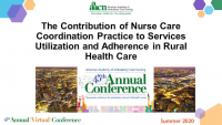 The Contribution of Nurse Care Coordination Practice on Services Utilization and Adherence in Rural Health Care