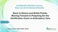 Back to Basics and Bullet Points: Moving Forward in Preparing for the Certification Exam in Ambulatory Care