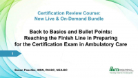 Back to Basics and Bullet Points: Reaching the Finish Line in Preparing for the Certification Exam in Ambulatory Care