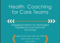 Health Coaching for Care Teams: Engaging Patients for Meaningful Experience and Improved Outcomes