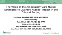 The Value of the Ambulatory Care Nurse: Strategies to Quantify Nurses' Impact in the Clinical Setting - Part 3