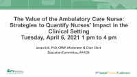 The Value of the Ambulatory Care Nurse: Strategies to Quantify Nurses' Impact in the Clinical Setting - Part 1