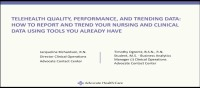 Special In-Brief Sessions: Telehealth Quality, Performance, and Trending Data; The Continuing Evolution of Telehealth Nursing