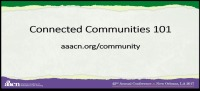 AAACN Connected Communities 101