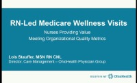 RN-Led Medicare Wellness Visits – Nurses Providing Value in Meeting Your Organization's Important Medicare Quality Metrics