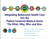 Integrating Behavioral Health Care into the Patient-Centered Medical Home: The Who, What and Why
