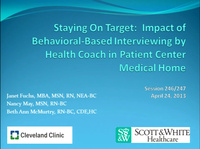 Special In-Brief Sessions: Staying on Target: Impact of Behavioral-Based Interviewing by a Health Care Coach in Patient- Centered Medical Home for Management of Chronic Disease; Motivational Interviewing: Improving Patient Outcomes