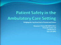 Patient Safety in the Ambulatory Care Setting: Bridging the Gap from Past to Present and Future