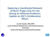 Exploring a Coordinated Network of Nurse Triage Lines for Use During an Influenza Pandemic: Update on CDC's Collaborative Efforts