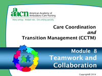 Module 8: Care Coordination and Transition Management: Teamwork and Collaboration
