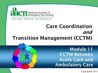 Module 11: Care Coordination and Transition Management: Between Acute Care and Ambulatory Care