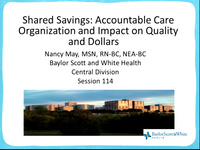 Shared Savings: Accountable Care Organizations (ACOs) and Impact on Quality and Dollars