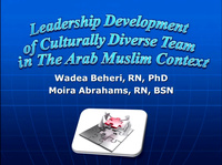In-Brief Session: Leadership Development of a Culturally Diverse Team in the Arab Muslim Context; Transition to Practice
