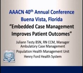 Ambulatory Care Nurses for Embedded Case Management: Case Management Model Achieves Healthier Patient Outcomes