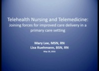 Special In-Brief Sessions: Telehealth Nursing and Telemedicine: Joining Forces for Improved Care Delivery in a Primary Care Setting; A Twist on Teaching Telehealth: Flipping, Acting, and Measuring