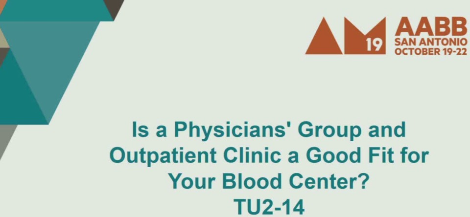 TU2-14: Is a Physicians' Group and Outpatient Clinic a Good Fit for Your Blood Center?