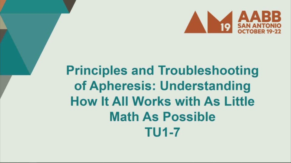 TU1-07: Principles and Troubleshooting of Apheresis: Understanding How It All Works with As Little Math As Possible