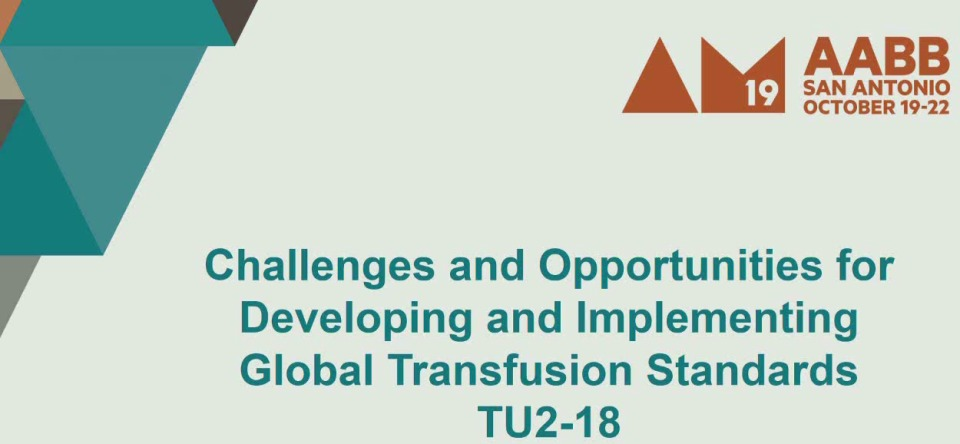 TU2-18: Challenges and Opportunities for Developing and Implementing Global Transfusion Standards