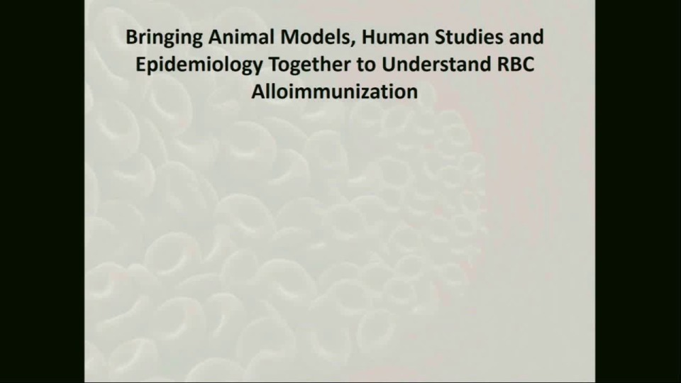 ST4-32: Bringing Animal Models, Human Studies and Epidemiology Together to Understand RBC Alloimmunization