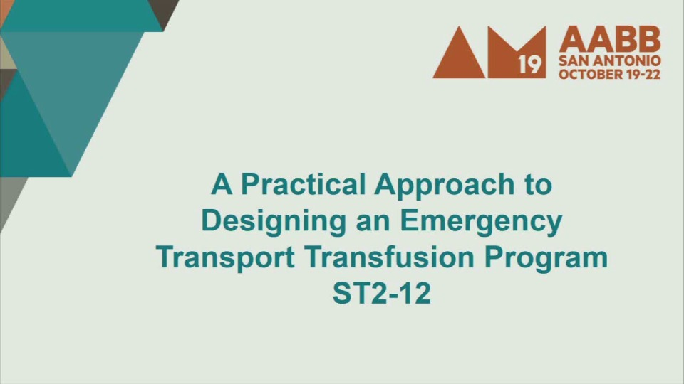 ST2-12: A Practical Approach to Designing an Emergency Transport Transfusion Program