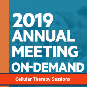 2019 AABB Annual Meeting On-Demand: Cellular Therapy Sessions