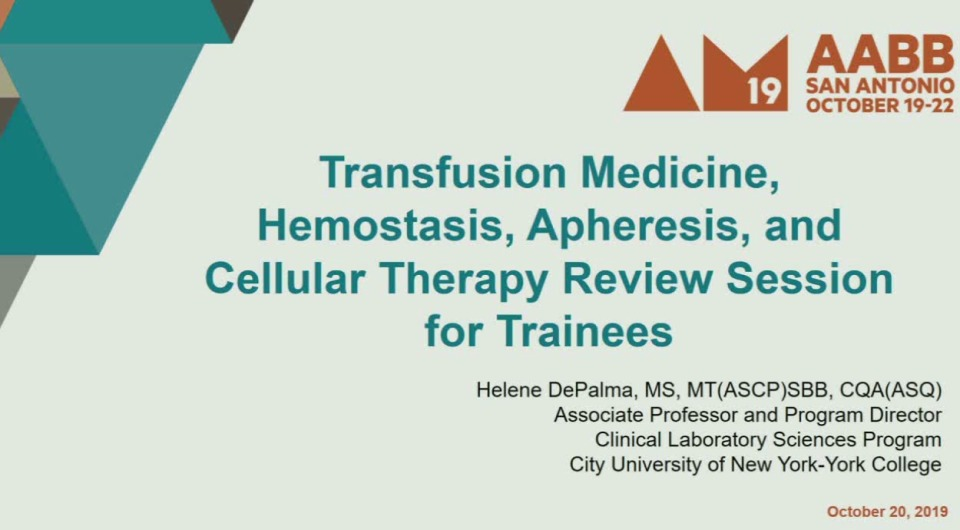 SN5-35: Transfusion Medicine, Hemostasis, Apheresis, and Cellular Therapy Review Session for Trainees