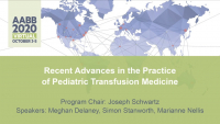 AM20-02: Recent Advances in the Practice of Pediatric Transfusion Medicine