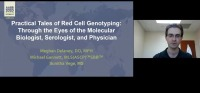 AM20-26: Practical Tales of Red Cell Genotyping: Through the Eyes of the Molecular Biologist, Serologist, and Physician