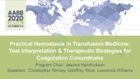 AM20-39: Practical Hemostasis in Transfusion Medicine: Test Interpretation & Therapeutic Strategies for Coagulation Conundrums