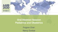 AM20-35: Oral Abstract Session -- Pediatrics and Obstetrics