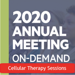 2020 AABB Annual Meeting On-Demand: Cellular Therapy Sessions