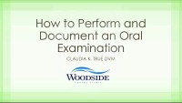 How to Perform and Document an Oral Examination