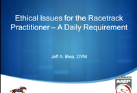 Ethical Issues for the Racetrack Practitioner: A Daily Requirement