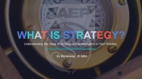 What is Strategy? Understanding the Value of Strategy and Its Application in Your Practice