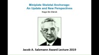 Jacob A. Salzmann Award Lecture - Miniplate Skeletal Anchorage: An Update and New Perspectives