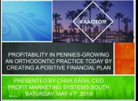 Profitability in Pennies: Growing the Orthodontic Practice Today by Creating a Positive Financial Plan!