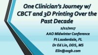 One Clinician's Journey with 3D Imaging and 3D Printing Over the Past Decade / Intraoral Scanners and 3D Printers: Is it Time to Upgrade Your Digital Toolbox?