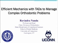 Efficient Mechanics with TADs to Manage Complex Orthodontic Problems