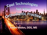 Cool Technologies for Your Orthodontic Practice