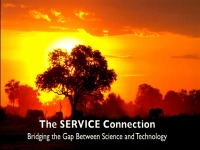 The SERVICE Connection: Bridging the Gap Between Science and Technology