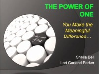 """The Power of One"": You Make the Meaningful Difference"