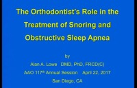 The Orthodontist's Role in the Treatment of Snoring and Obstructive Sleep Apnea