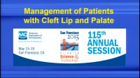 2015 AAO Annual Session - The Early Years: Presurgical Infant Orthopedics to Palate Surgery / The Middle Years: Post-Palate Surgery to Alveolar Bone Grafting