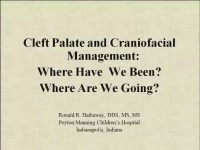 2011 Annual Session - Cleft Palate and Craniofacial Management: Where We Have Been? Where We are Going?/ The Role of the Orthodontist in Early Management of the Cleft Deformity, From Birth Through One Year