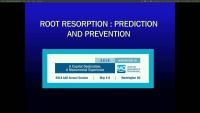 2018 AAO Annual Session - Orthodontic Root Resorption: Prediction and Prevention